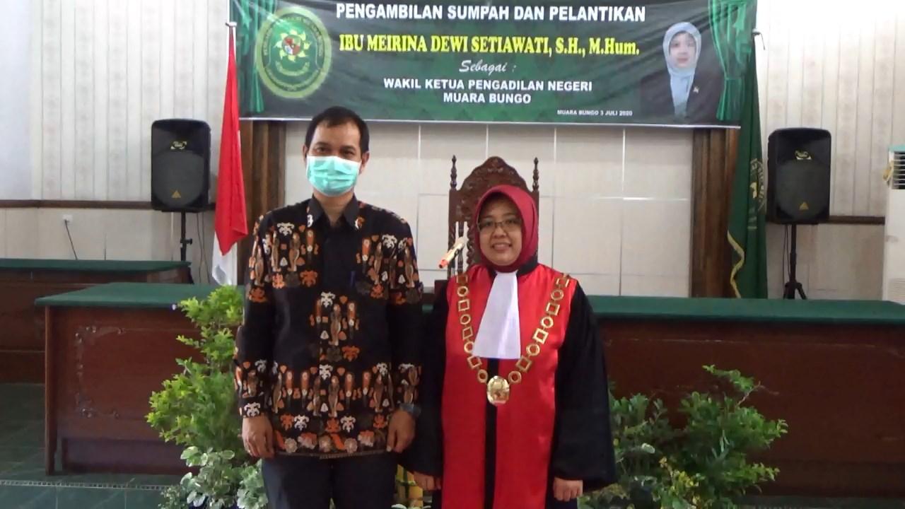 Pelantikan Ibu Meirina Dewi Setiawati,  SH., M.Hum. menjadi Wakil Ketua PN. Muara Bungo Kelas II...